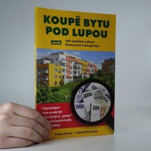 náhled knihy - Koupě bytu pod lupou aneb Jak úspěšně vybrat, financovat a koupit byt