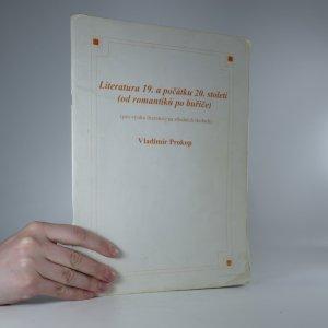 náhled knihy - Literatura 19. a počátku 20. století (od romantiků po buřiče)