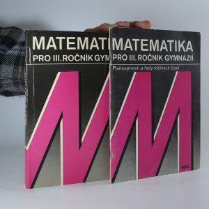 náhled knihy - Matematika pro III. ročník gymnázií, Posloupnosti a řady reálných čísel