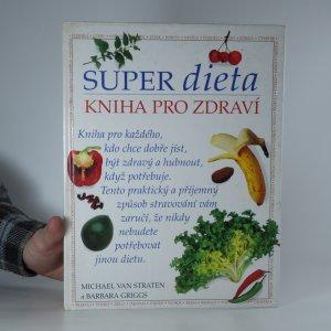 náhled knihy - Super dieta : kniha pro zdraví