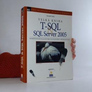 náhled knihy - Velká kniha T-SQL a SQL Server 2005. Kompendium znalostí pro začátečníky i profesionály