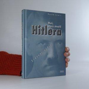 náhled knihy - Muž který stvořil Hitlera. Zrození vůdce