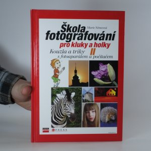 náhled knihy - Škola fotografování pro kluky a holky II. Kouzla a triky s fotoaparátem a počítačem