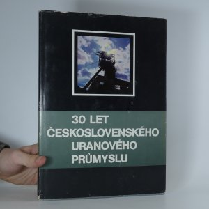 náhled knihy - 30 let Československého uranového průmyslu