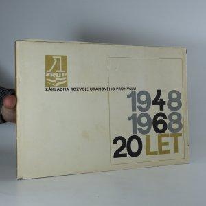 náhled knihy - Základna rozvoje uranového průmyslu 20 let (1948 - 1968)