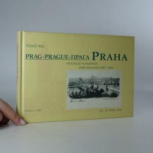 náhled knihy - Praha. Historické pohlednice. Karel Bellmann 1897-1906.