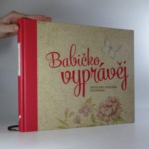 náhled knihy - Babičko, vyprávěj. Kniha pro uchování vzpomínek