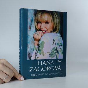 náhled knihy - Hana Zagorová. Dřív než to zapomenu.