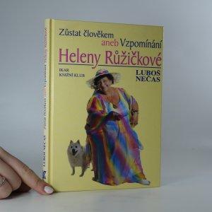 náhled knihy - Zůstat člověkem aneb Vzpomínání Heleny Růžičkové