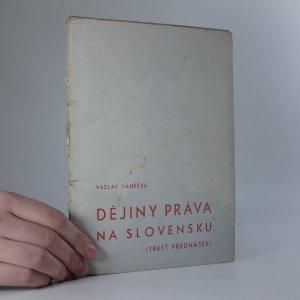 náhled knihy - Dějiny práva na Slovensku (tresť přednášek)