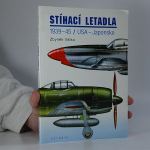 náhled knihy - Stíhací letadla. 1939 - 1945, USA - Japonsko