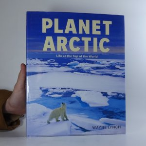 náhled knihy - Planet arctic. Life at the top of the world.
