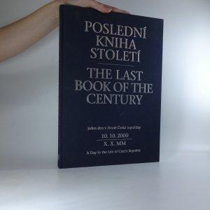 náhled knihy - Poslední kniha století. The Last Book of the Century. Jeden den v životě České republiky. A Day in the Life of Czech Republic (10. 10. 2010)