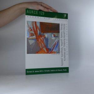 náhled knihy - Aukční katalog II. (aukce 129). Sbírka Ludvíka Kundery, Jiří Anderle. Obrazy, kresby, grafika, fotografie, plastiky