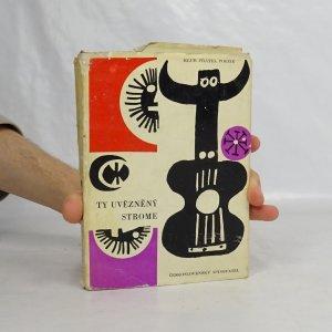 náhled knihy - Ty uvězněný strome : španělská poezie XX. století