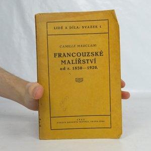 náhled knihy - Lidé a díla, svazek 1. Francouzské malířství od r. 1850-1920