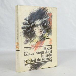 náhled knihy - Jak si vosa staví hnízdo ; Pohled do slunce