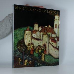 náhled knihy - Majster Pavol z Levoče. Hlavný oltár v kostole sv. Jakuba.