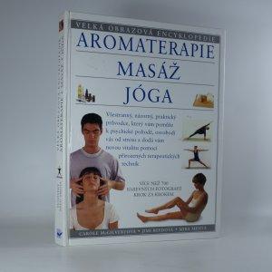náhled knihy - Aromaterapie. Masáž. Jóga. Velká obrazová encyklopedie.