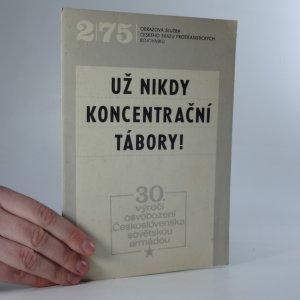 náhled knihy - Obrazová služba Českého svazu protifašistických bojovníků 2/75. Už nikdy koncentrační tábory!