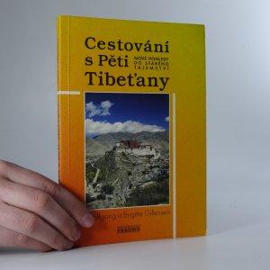 náhled knihy - Cestování s Pěti Tibeťany. Nové pohledy do starého tajemství