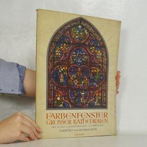 náhled knihy - Farbenfenster grosser kathedralen des 12. und 13. jahrhunderts