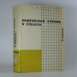 náhled knihy - Zemědělská výroba v číslech. 3. díl