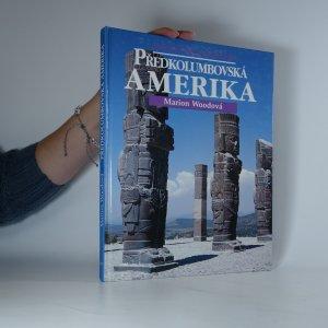 náhled knihy - Předkolumbovská Amerika. kulturní atlas pro mládež