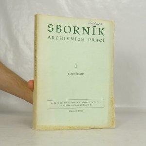 náhled knihy - Sborník archivních prací. (Číslo 1. Ročník XIV.)