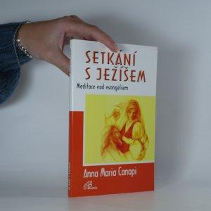 náhled knihy - Setkání s Ježíšem. meditace nad evangeliem