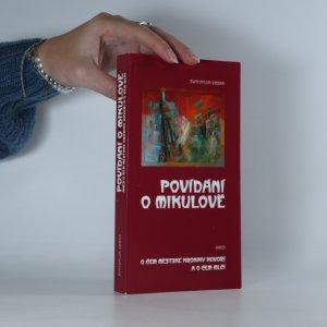 náhled knihy - Povídání o Mikulově, aneb, O čem městské kroniky hovoří a o čem mlčí