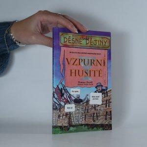 náhled knihy - Děsné české dějiny. Vzpurní Husité (o čem se vám učitelé neodvažují říct)