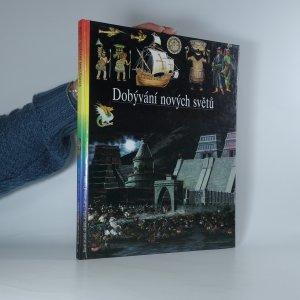 náhled knihy - Ilustrované dějiny světa. Dobývání nových světů