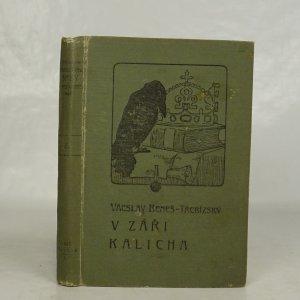 náhled knihy - Vácslava Beneše-Třebízského Spisy sebrané. Díl 3, pořadí 1, V záři kalicha.