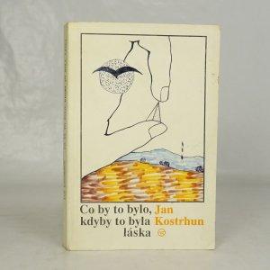 náhled knihy - Co by to bylo, kdyby to byla láska