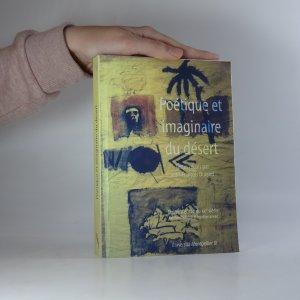 náhled knihy - Poétique et imaginaire du désert. Colloque international Montpellier 19 - 22 mars 2002.