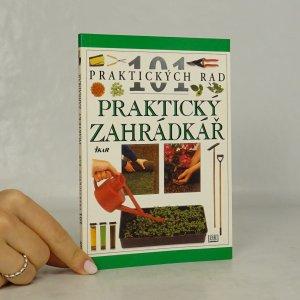 náhled knihy - Praktický zahrádkář. 101 praktických rad.