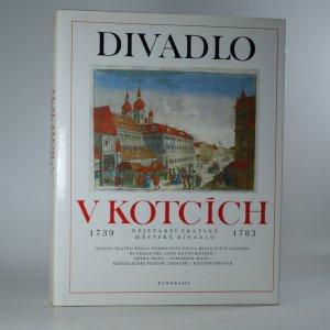 náhled knihy - Divadlo v Kotcích. Nejstarší pražské městské divadlo. 1739 - 1783