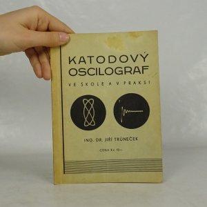 náhled knihy - Katodový oscilograf ve škole a v praksi