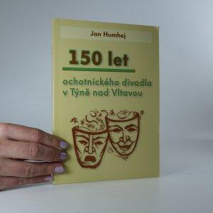 náhled knihy - 150 let ochotnického divadla v Týně nad Vltavou