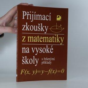 náhled knihy - Přijímací zkoušky z matematiky na vysoké školy s řešenými příklady