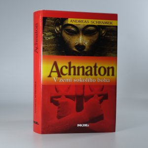 náhled knihy - Achnaton. V zemi sokolího boha.