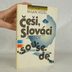 náhled knihy - Češi, Slováci a jejich sousedé. Úvahy, studie a polemiky z let 1979-1989.