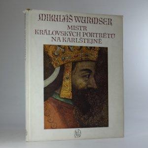 náhled knihy - Mikuláš Wurmser, mistr královských portrétů na Karlštejně