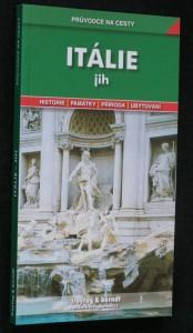 náhled knihy - Itálie - jih : podrobné a přehledné informace o historii, kultuře, přírodě a turistickém zázemí jižní Itálie