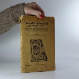 náhled knihy - Praktické zahradnictví pro zahradníky, učitele a přátele českého zahradnictví (Nekompletní)