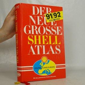 náhled knihy - Der Neue Grosse Shell Atlas. Deutschland, Europa.
