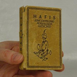 náhled knihy - Hafis. Eine sammlung persischer gedichte.
