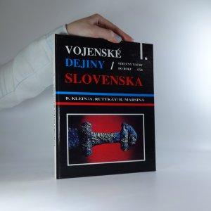 náhled knihy - Vojenské dejiny Slovenska. 1. díl (Stručný náčrt do roku 1526)