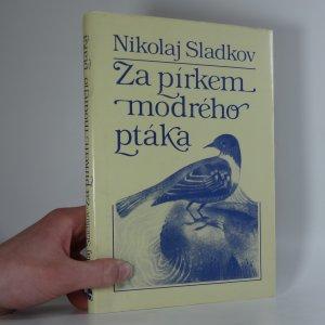 náhled knihy - Za pírkem modrého ptáka